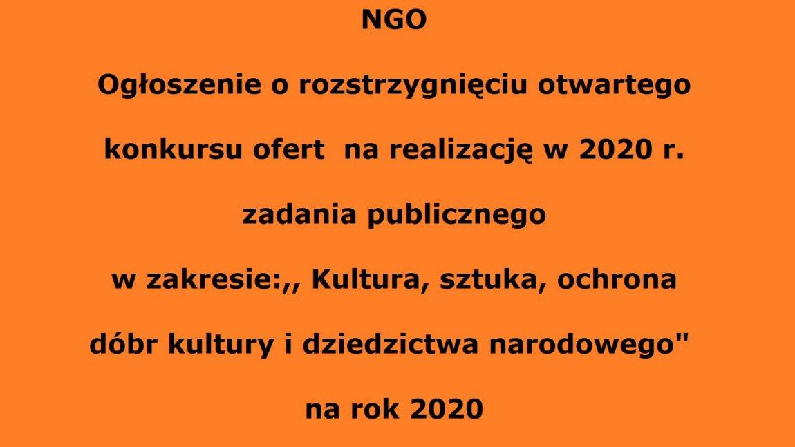"""Ogłoszenie o rozstrzygnięciu otwartego konkursu ofert na realizację w 2020 r. zadania publicznego w zakresie:,, Kultura, sztuka, ochrona dóbr kultury i dziedzictwa narodowego"""" na rok 2020"""