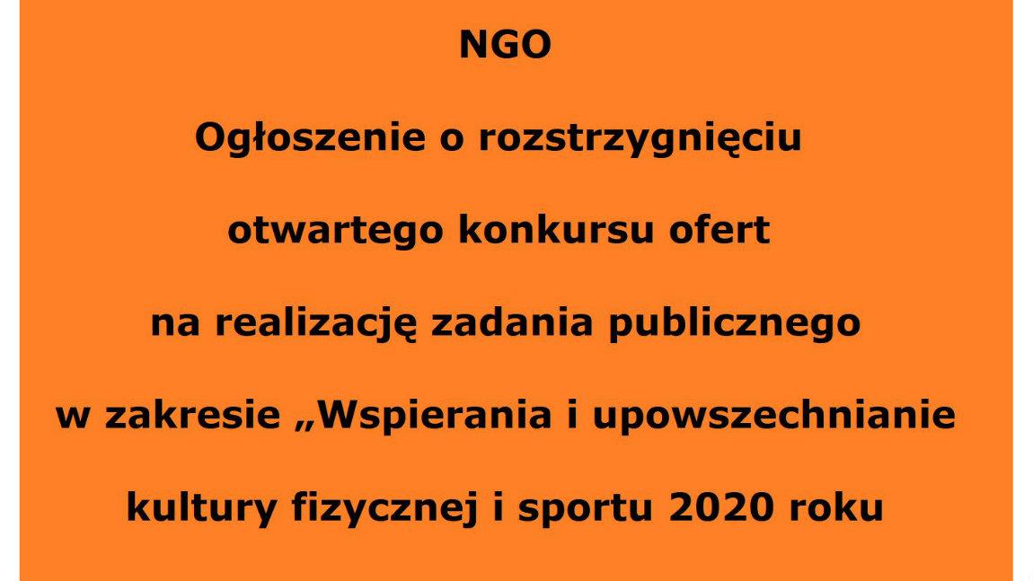 """Ogłoszenie o rozstrzygnięciu otwartego konkursu ofert na realizację zadania publicznego w zakresie """"Wspierania i upowszechnianie kultury fizycznej i sportu 2020 roku"""