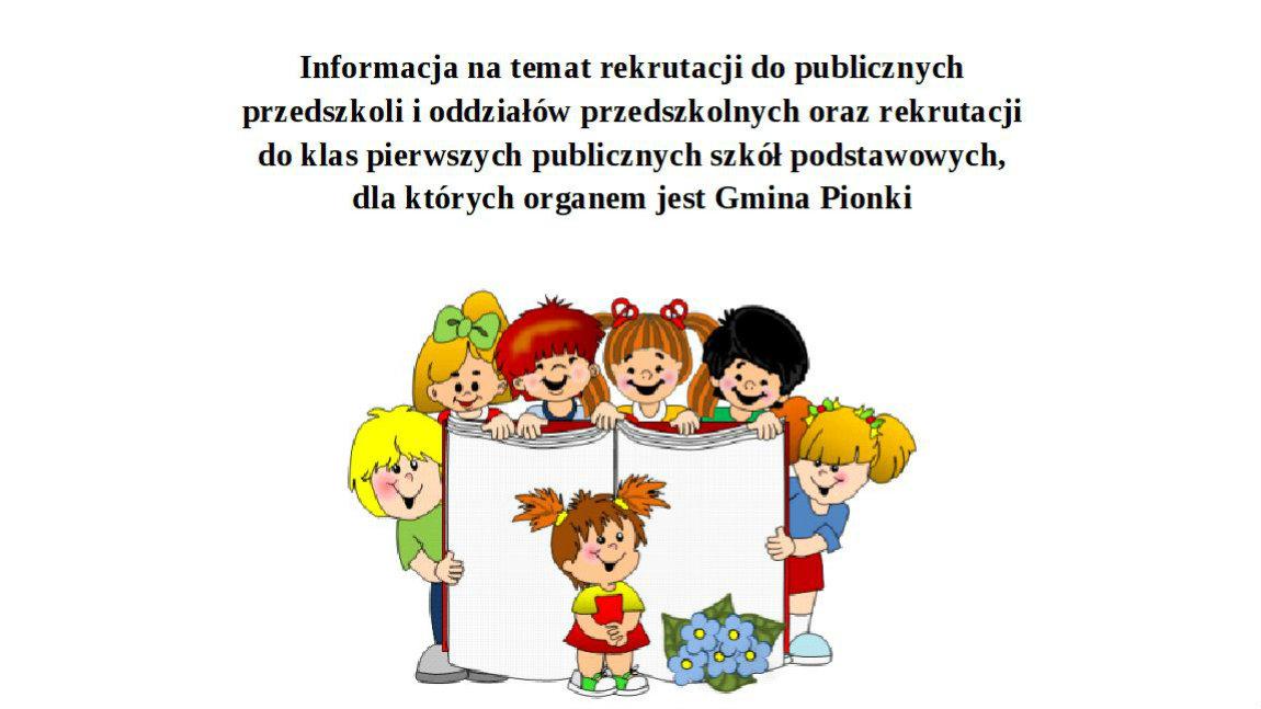 Informacja na temat terminów rekrutacji do publicznych przedszkoli i oddziałów przedszkolnych oraz rekrutacji do klas pierwszych publicznych szkół podstawowych